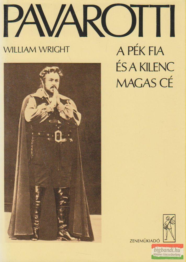 Luciano Pavarotti, William Wright - A pék fia és a kilenc magas cé