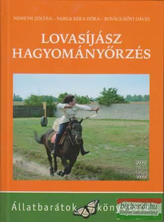 Németh Zoltán-Varga Réka Dóra-Kovács-Kövi Dávid - Lovasíjász hagyományőrzés