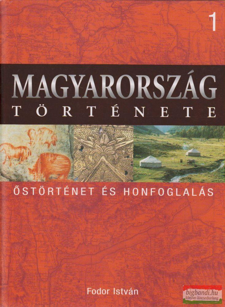 Magyarország története 1. - Őstörténet és honfoglalás
