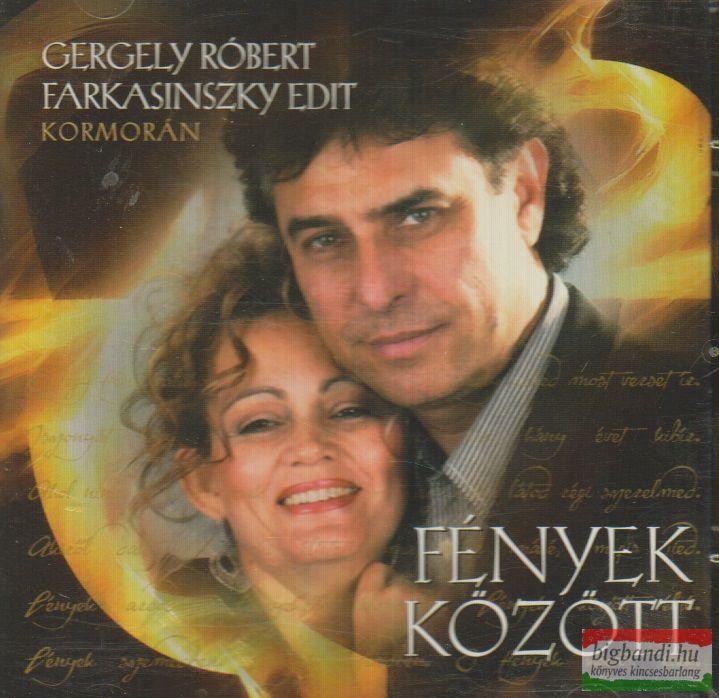 Kormorán - Gergely Róbert - Farkasinszky Edit - Fények között - részletek egy elképzelt musicalból