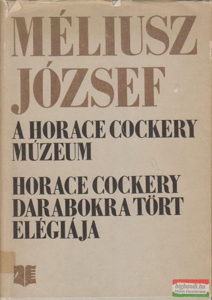 A Horace Cockery-Múzeum / Horace Cockery darabokra tört elégiája