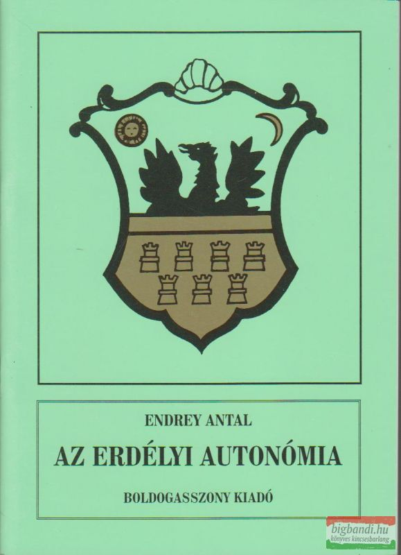 Endrey Antal - Az erdélyi autonómia