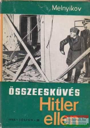 Összeesküvés Hitler ellen - 1944 július 20.