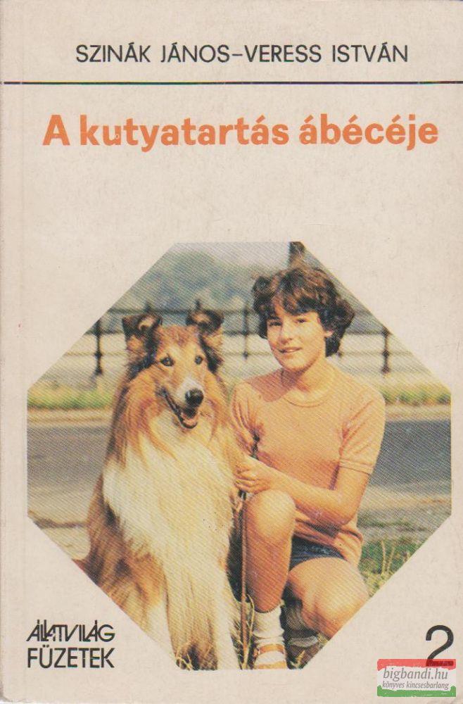 A kutyatartás ábécéje - Állatvilág füzetek 2.