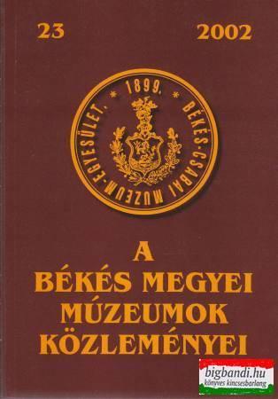 A Békés Megyei Múzeumok Közleményei 23