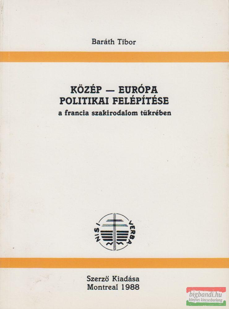 Közép-Európa politikai felépítése a francia szakirodalom tükrében