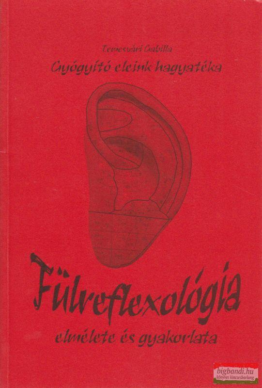 Temesvári Gabriella - Fülreflexológia elmélete és gyakorlata