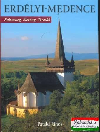 Erdélyi-medence - Kalotaszeg, Mezőség, Torockó
