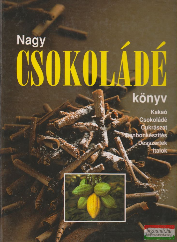 Karl Schuhmacher, Leopold Forsthofer, Silvio Rizzi, Christian Teubner - Nagy csokoládé könyv