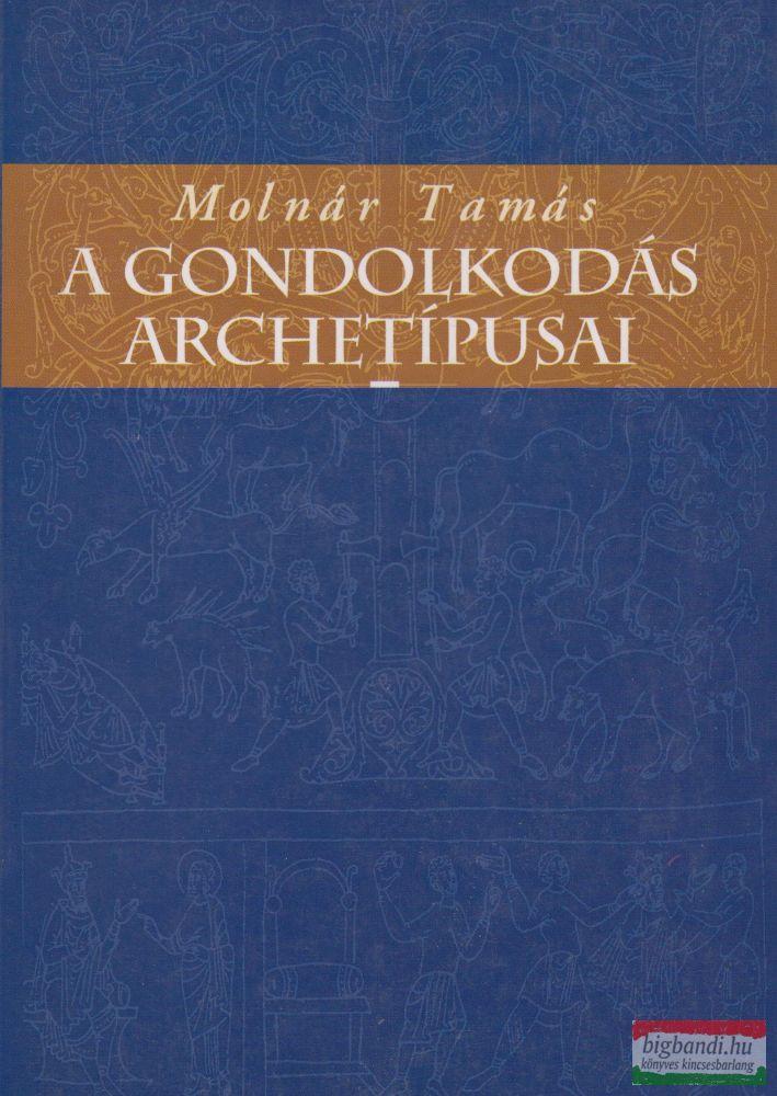 Molnár Tamás - A gondolkodás archetípusai