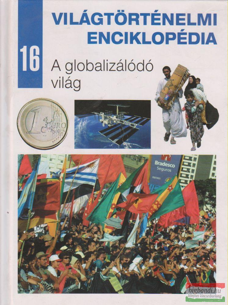 Világtörténelmi enciklopédia 16. - A globalizálódó világ
