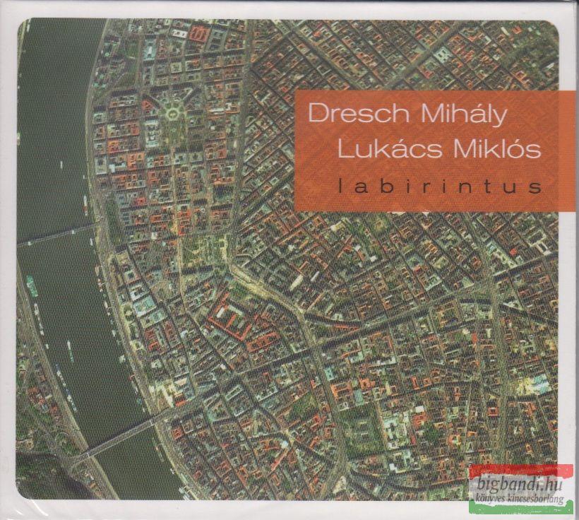 DRESCH MIHÁLY - LUKÁCS MIKLÓS - LABIRINTUS