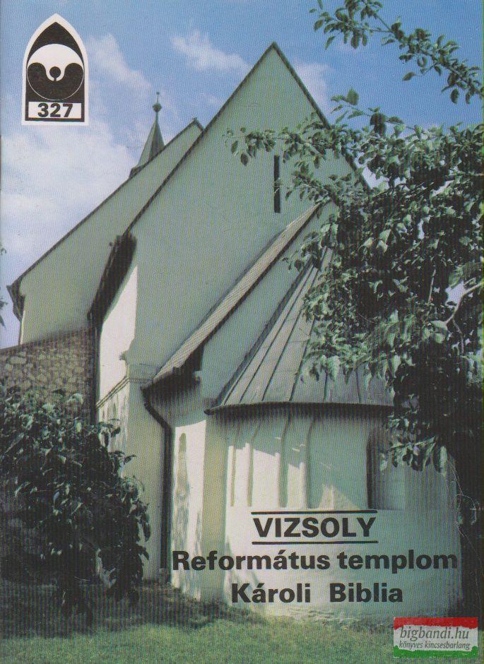 Dercsényi Balázs szerk. - Vizsoly - Református templom - Károli Biblia