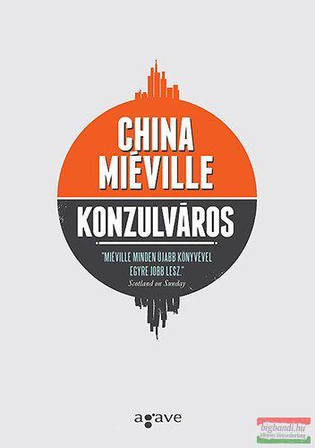 China Miéville - Konzulváros