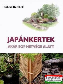 Japánkertek - Akár egy hétvége alatt