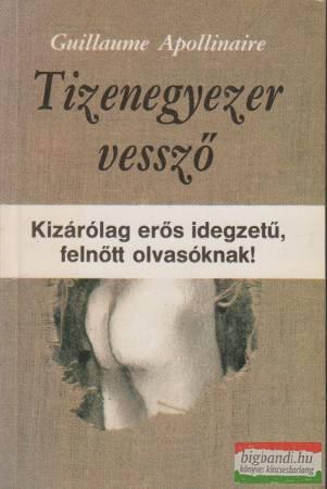 Guillaume Apollinaire - Tizenegyezer vessző