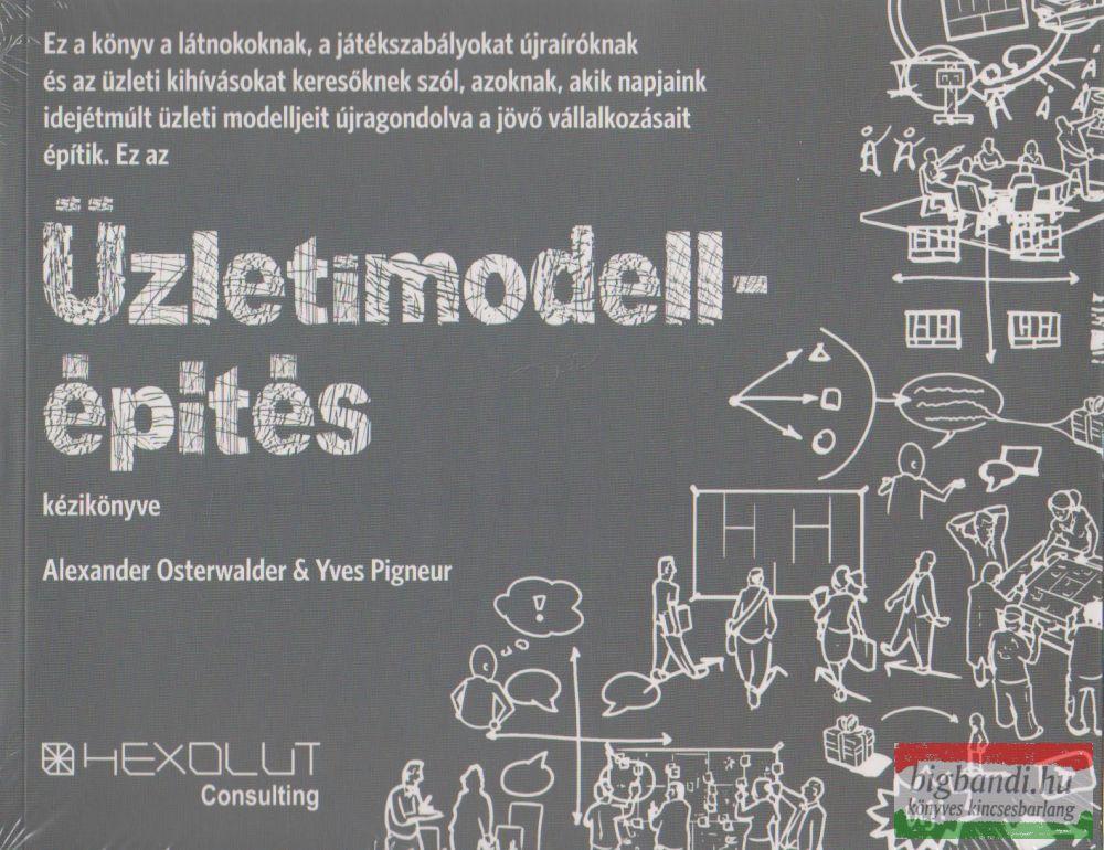Alexander Osterwalder, Yves Pigneur - Üzletimodell-építés