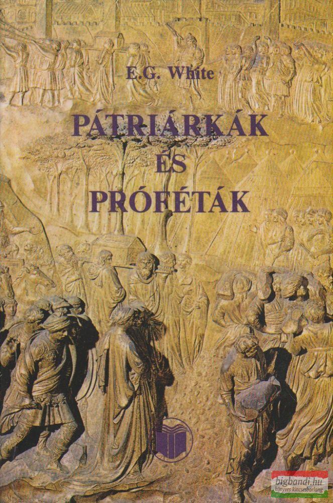 Pátriárkák és próféták - Az ószövetség történelme