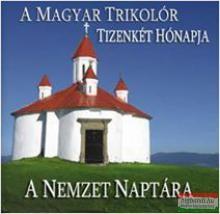 A magyar trikolór tizenkét hónapja - A nemzet naptára 2016