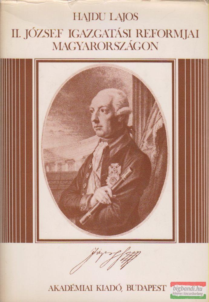II. József igazgatási reformjai Magyarországon