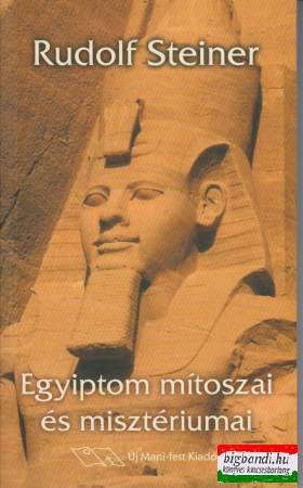 EGYIPTOM MÍTOSZAI ÉS MISZTÉRIUMAI