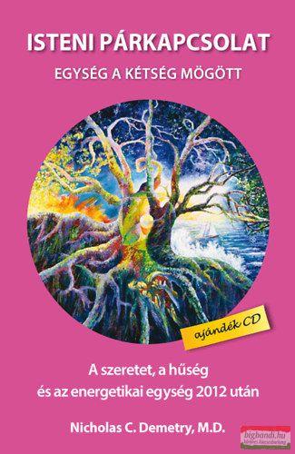 Isteni párkapcsolat - Egység a kétség mögött - A szeretet, a hűség és az energetikai egység 2012 után - CD melléklettel