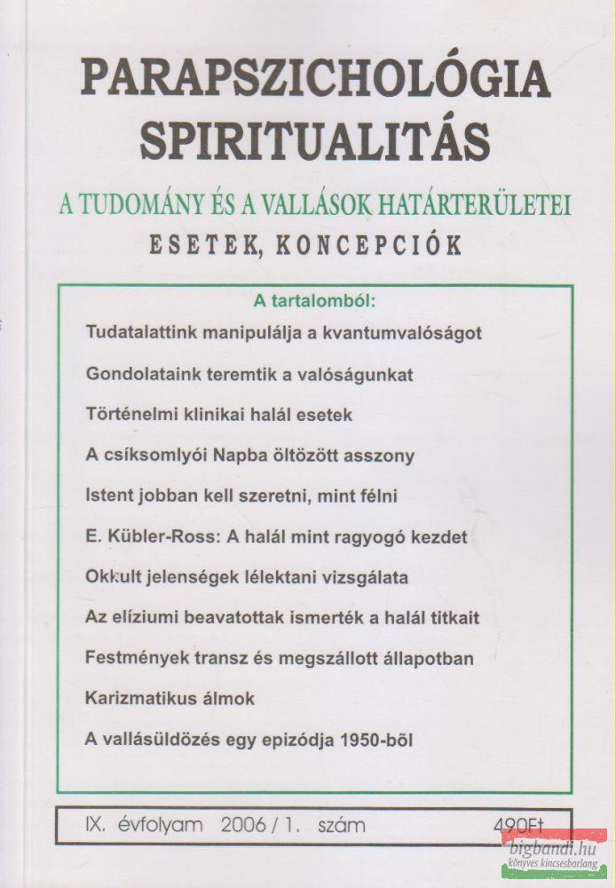 Parapszichológia - Spiritualitás IX. évfolyam 2006/1. szám