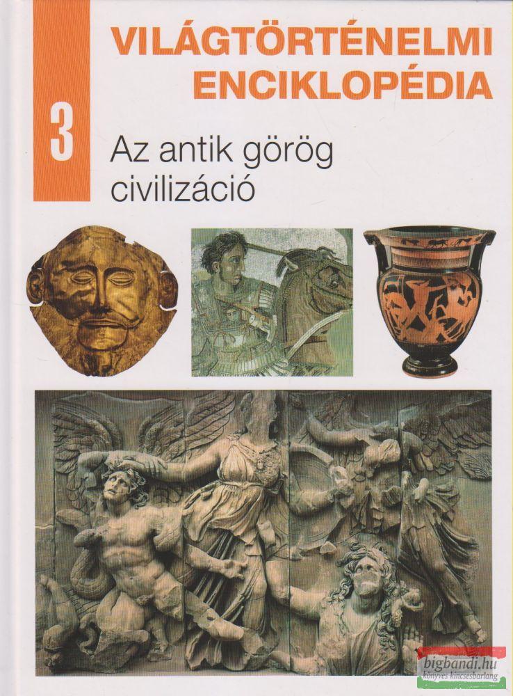 Nagy Mézes Rita szerk. - Világtörténelmi enciklopédia 3. - Az antik görög civilizáció