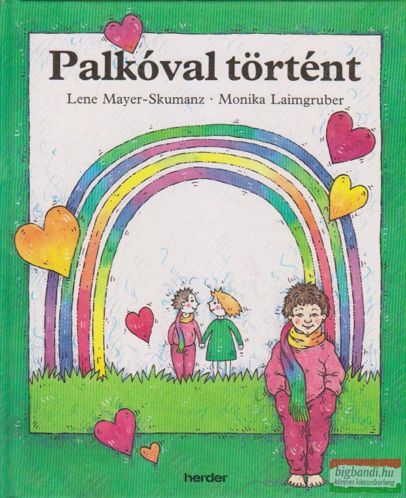 Lene Mayer-Skumanz, Monika Laimgruber - Palkóval történt