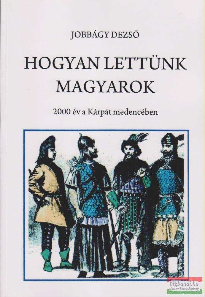 Hogyan lettünk magyarok?