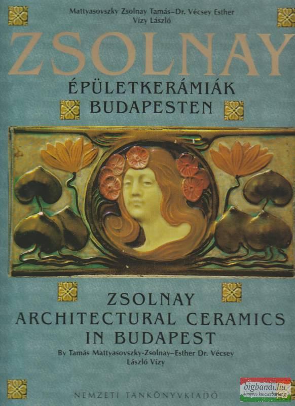 Zsolnay-épületkerámiák Budapesten