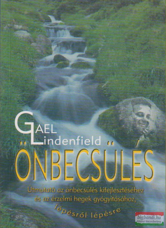 Gael Lindenfield - Önbecsülés - Útmutató az önbecsülés kifejlesztéséhez és az érzelmi hegek gyógyításához