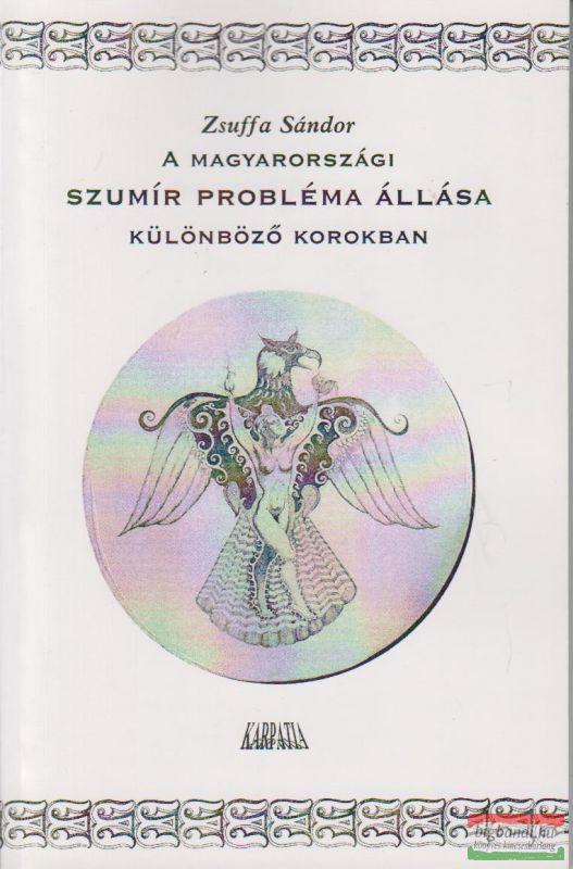 A magyarországi szumír probléma állása különböző korokban