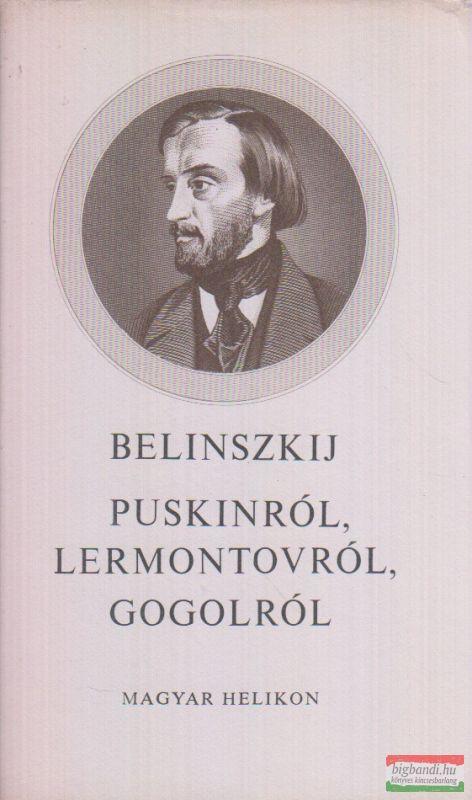 Puskinról, Lermontovról, Gogolról