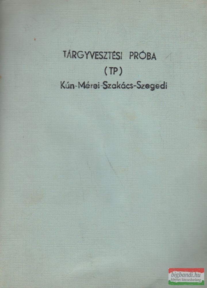 Kún-Mérei-Szakács-Szegedi - Tárgyvesztési próba (TP)