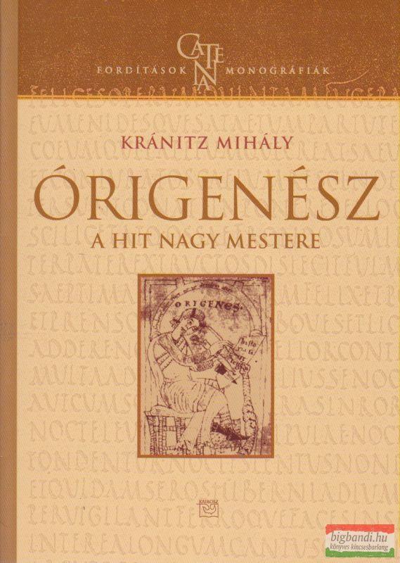 Órigenész - A hit nagy mestere