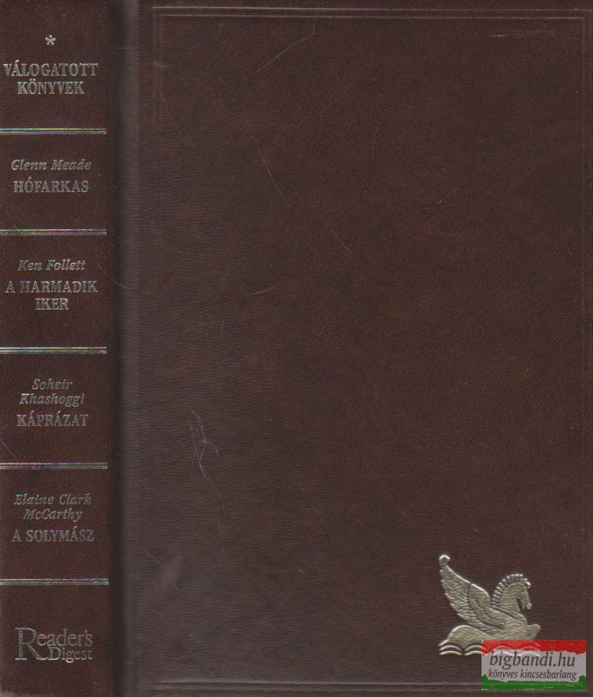 Glenn Meade - Hófarkas / Ken Follett - A harmadik iker / Soheir Khashoggi - Káprázat / Elaine Clark McCarthy - A solymász