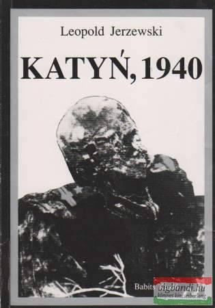 Leopold Jerzewski - Katyn, 1940