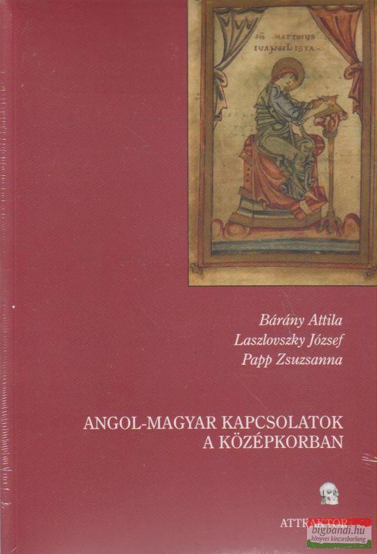 Angol-magyar kapcsolatok a középkorban I-II.