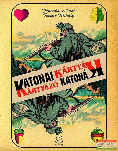 Jánoska Antal, Facsar Mihály - Katonai kártyák - kártyázó katonák