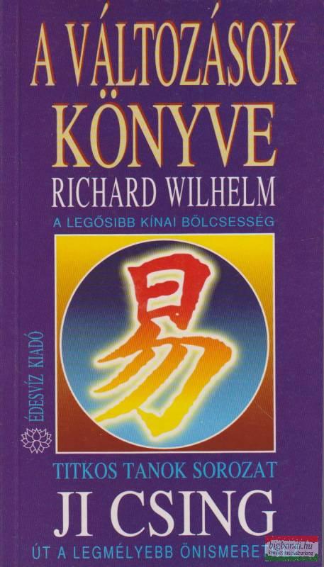 Richard Wilhelm - A változások könyve