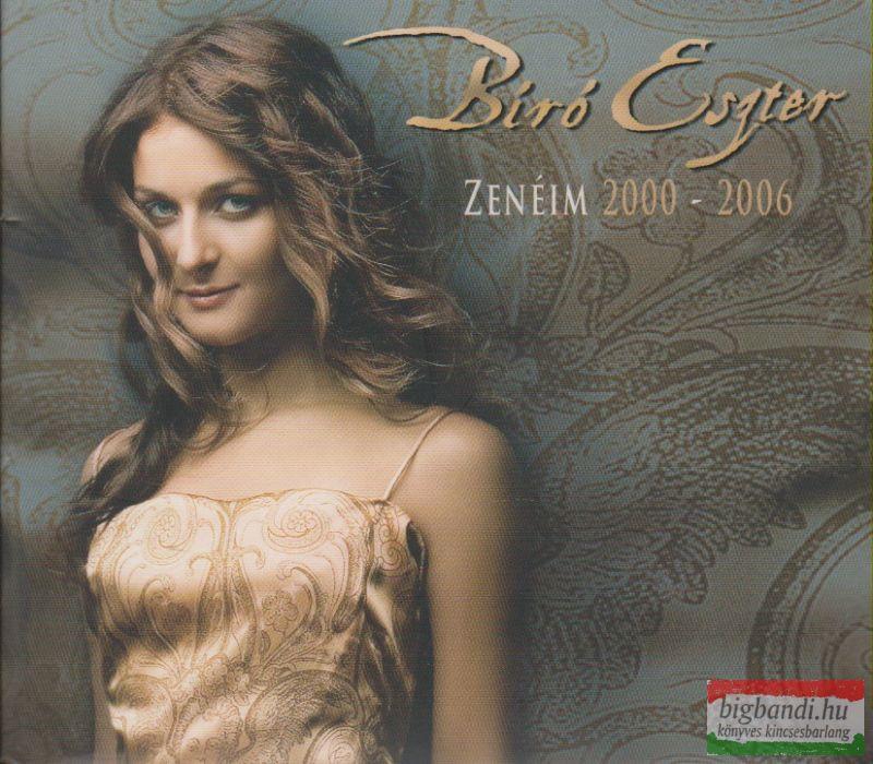 Bíró Eszter: Zenéim 2000-2006 CD