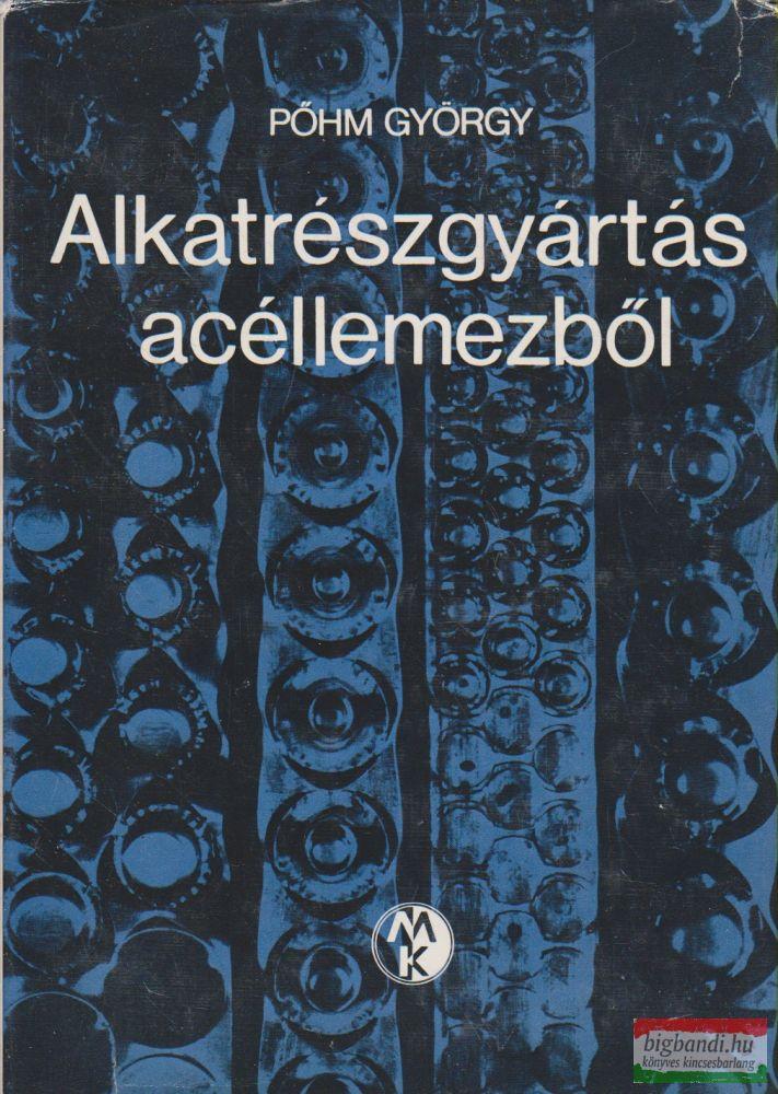 Pőhm György - Alkatrészgyártás acéllemezből