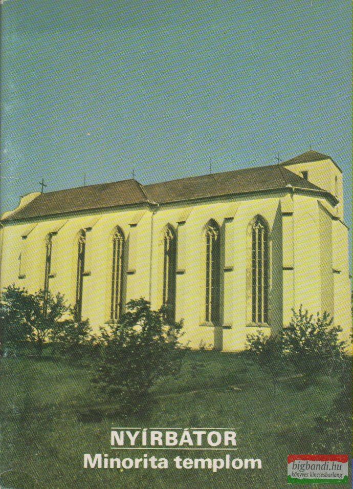 Rappai Zsuzsa szerk. - Nyírbátor - Minorita templom