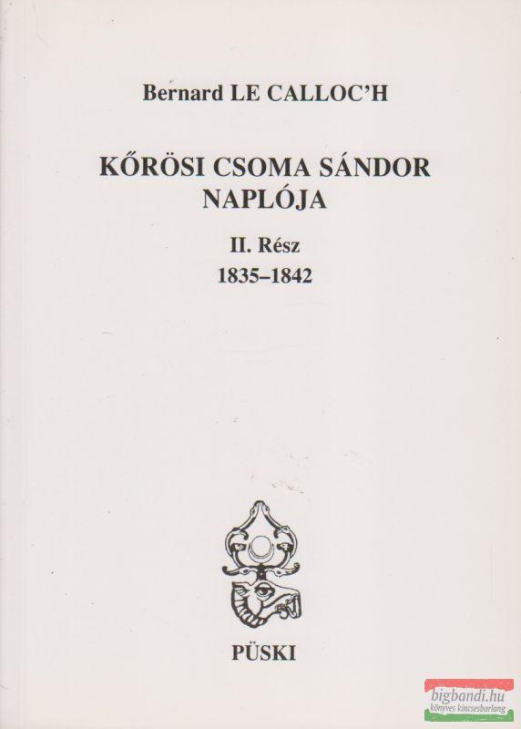 Bernard Le Calloc'h - Kőrösi Csoma Sándor Naplója II. rész 1835-1842
