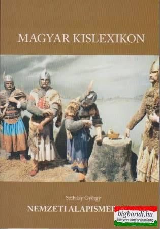 Szilvásy György - Nemzeti alapismeretek - Magyar kislexikon
