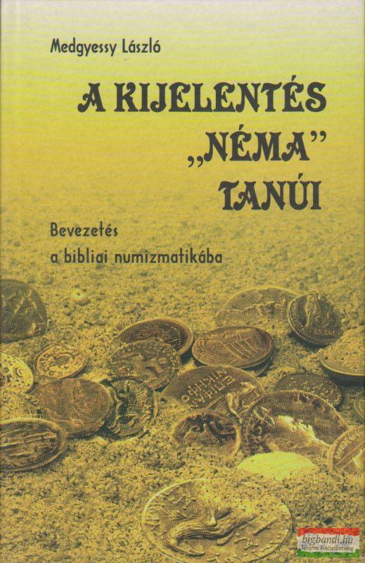 """A kijelentés """"néma"""" tanúi - Bevezetés a bibliai numizmatikába"""