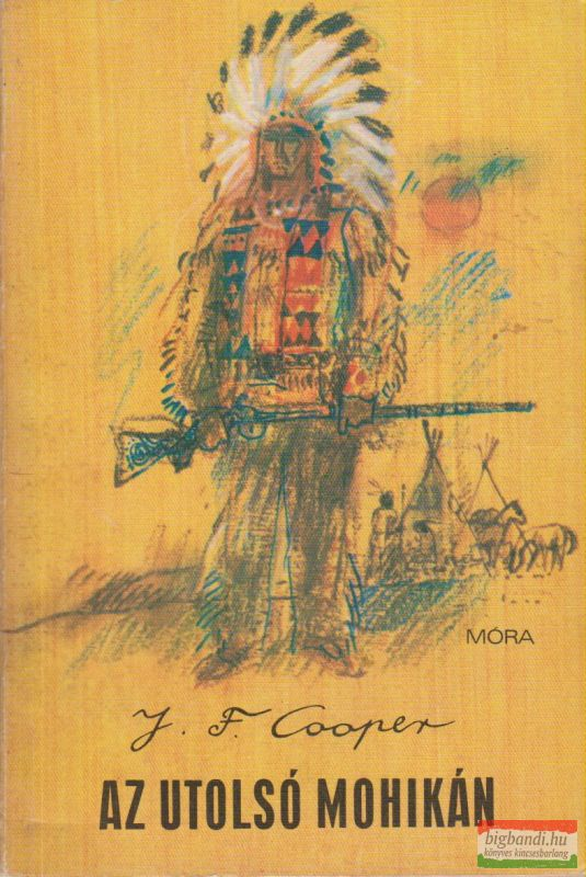 James Fenimore Cooper - Az utolsó mohikán