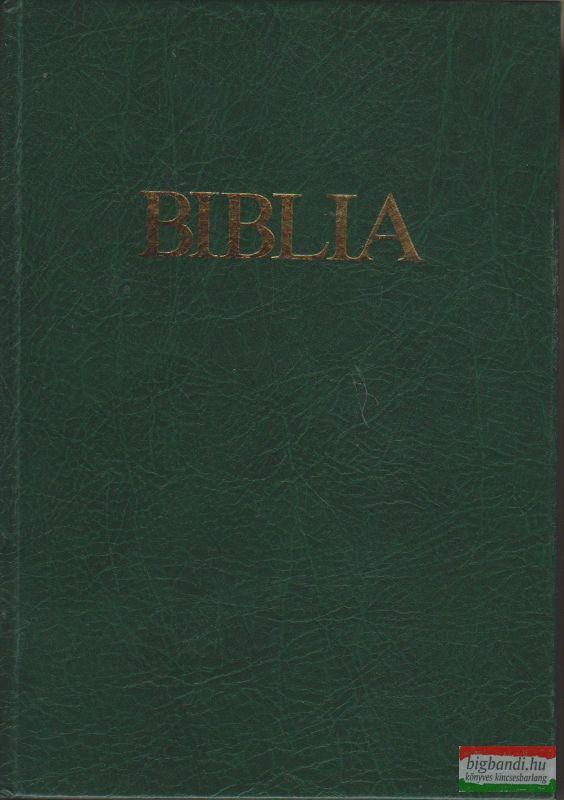 BIBLIA - ÓSZÖVETSÉGI ÉS ÚJSZÖVETSÉGI SZENTÍRÁS