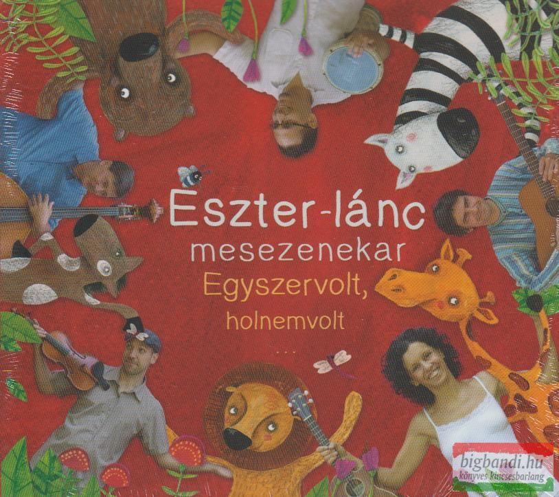 ESZTER-LÁNC MESEZENEKAR - EGYSZERVOLT, HOLNEMVOLT